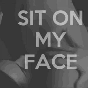 Sit on my face
